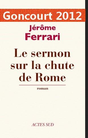 goncourt-2012-le-sermon-sur-la-chute-de-Rome