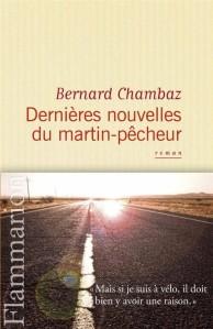 7769122933_dernieres-nouvelles-du-martin-pecheur-de-bernard-chambaz